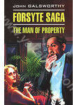 Forsyte Saga: The Man of Property