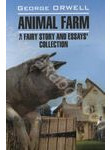 Animal Farm: A Fairy Story and Essays' Collection / Скотный двор и сборник эссе