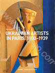 Ukrainian Artists in Paris. 1900-1939