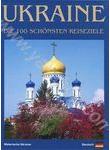 Ukraine. Die 100 schonsten Reiseziele. Fotobuch
