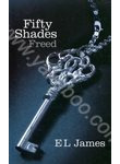 Fifty Shades Trilogy. Book 3. Fifty Shades Freed