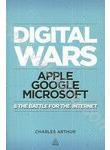 Digital Wars: Apple. Google. Microsoft & The Battle for the Internet
