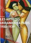 Les Artistes Ukrainiens Paris 1900-1939