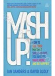 Mash-Up! How to Use Your Multiple Skills to Give You an Edge, Make Money and be