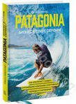 Patagonia - бизнес в стиле серфинг. Как альпинист создал крупнейшую компанию спо