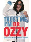 Trust Me, I'm Dr. Ozzy. Advice from Rock's Ultimate Survivor