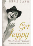 Get Happy. The Life of Judy Garland