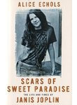 Scars of Sweet Paradise. The Life and Times of Janis Joplin