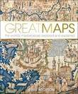 Great Maps. The World's Masterpieces Explored and Explained