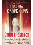Lives Like Loaded Guns. Emily Dickinson and Her Family's Feuds
