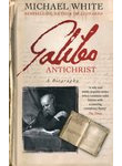 Galileo Antichrist: A Biography