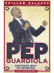 Pep Guardiola: Another Way of Winning