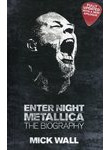 Metallica: Enter Night. The Biography